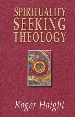 Spirituality Seeking Theology   -     By: Roger Haight