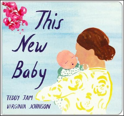 This New Baby   -     By: Teddy Jam, Virginia Johnson