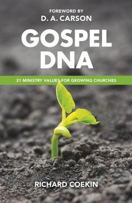 Gospel DNA: 21 Ministry Values for Growing Churches   -     By: Richard Coekin