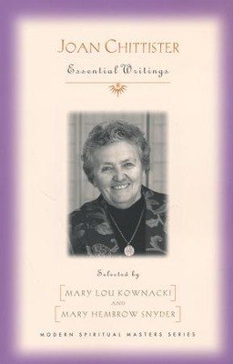 Joan Chittister : Essential Writings  -     By: Mary Lou Kownacki, Mary H. Snyder