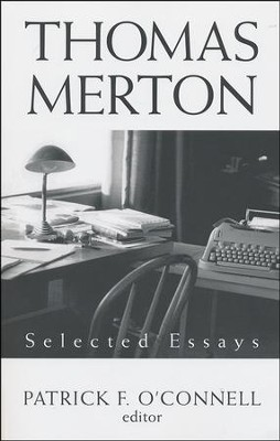Thomas Merton: Selected Essays  -     By: Patrick F. O'Connell, Patrick Hart OCSO