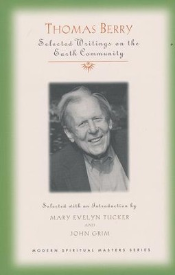 Thomas Berry : Essential Writings on the Earth Community  -     By: Mary Evelyn Tucker, John Grim