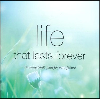 Life that lasts forever  -     By: Tim Thornborough
