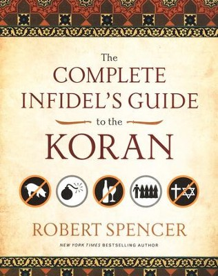 Complete Infidel's Guide to the Koran  -     By: Robert Spencer