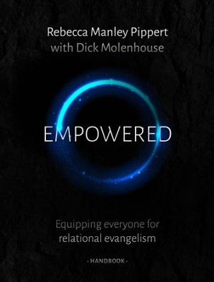 Empowered Handbook: Equipping Everyone for Relational  Evangelism  -     By: Rebecca Manley Pippert