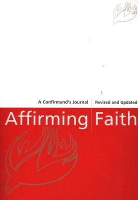 Affirming the Faith: A Confirmand's Journal  -     By: Kathleen Ackley