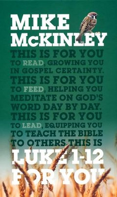 Luke 1-12 For You God's Word for You  -     By: Mike McKinley