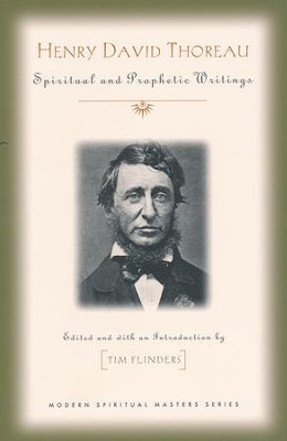 Henry David Thoreau: Spritual and Prophetic Writings  -     Edited By: Tim Flanders