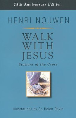 Walk with Jesus: Stations of the Cross  -     By: Henri Nouwen