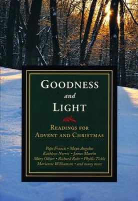 Goodness and Light: Readings for Advent and Christmas  -     By: Michael Leach