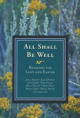 All Shall Be Well: Readings for Lent and Easter  -     By: Michael Leach