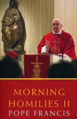 Morning Homilies II  -     By: Pope Francis