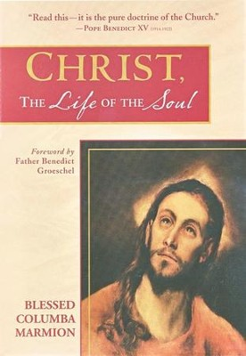 Christ, The Life of the Soul  -     By: Columba Marmion