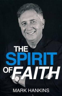 The Spirit of Faith   -     By: Mark Hankins