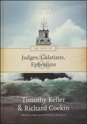 90 Days in Galatians, Judges and Ephesians  -     By: Timothy Keller, Richard Coekin