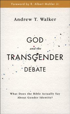God and the Transgender Debate  -     By: Andrew Walker