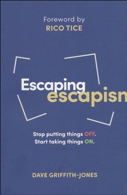 Escaping Escapism  -     By: Dave Griffith-Jones