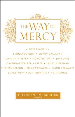 The Way of Mercy   -     Edited By: Christine M. Bochen
