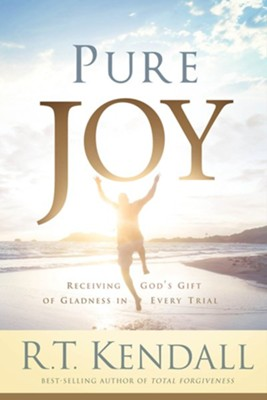 Pure Joy: Receiving God's Gift of Gladness in Every Trial  -     By: R.T. Kendall