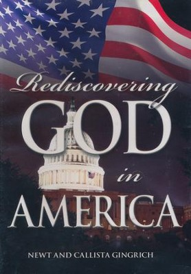 Rediscovering God in America  -     By: Callista Gingrich, Newt Gingrich
