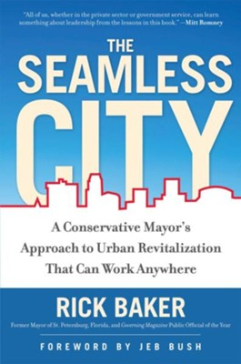 The Seamless City  -     By: Rick Baker, Jeb Bush