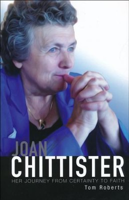 Joan Chittister: Her Journey from Certainty to Faith  -     By: Tom Roberts