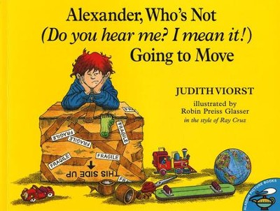Alexander, Who's Not (Do You Hear Me? I Mean It!) Going                             -     By: Judith Viorst     Illustrated By: Robin Preiss Glasser