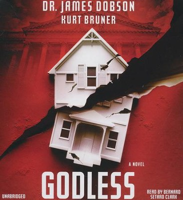 Godless: A Novel , Unabridged  -     Narrated By: Bernard Setard Clark     By: Dr. James Dobson, Kurt Bruner
