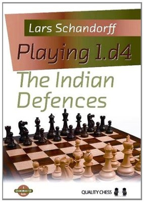 Playing 1.d4: The Indian Defences  -     By: Lars Schandorff