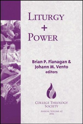 Liturgy + Power  -     Edited By: Brian Flanagan, Johann Vento