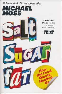 Salt Sugar Fat: How the Food Giants Hooked Us  -     By: Michael Moss