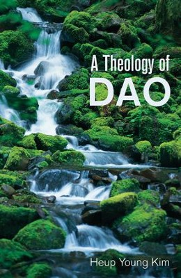 A Theology of Dao  -     By: Heup Young Kim