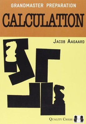 Grandmaster Preparation: Calculation  -     By: Jacob Aagaard