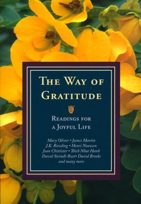 The Way of Gratitude: Readings for a Joyful Life  -     Edited By: Michael Leach, James Keane, Doris Goodnough     By: Edited by Michael Leach, James Keane & Doris Goodnough