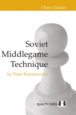 Soviet Middlegame Technique  -     By: Peter Romanovsky
