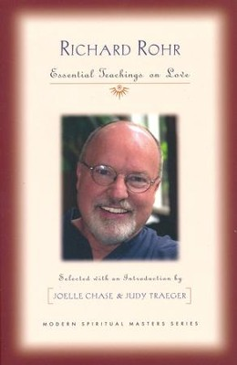 Richard Rohr: Essential Teachings on Love  -     Edited By: Joelle Chase, Judy Traeger     By: Richard Rohr