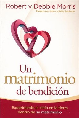 Un Matrimonio de Bendición  (The Blessed Marriage)  -     By: Robert Morris
