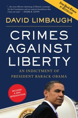 Crimes Against Liberty: An Indictment of President Barack Obama  -     By: David Limbaugh