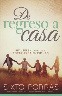 De Regreso a Casa  (Returning Home)  -     By: Sixto Porras