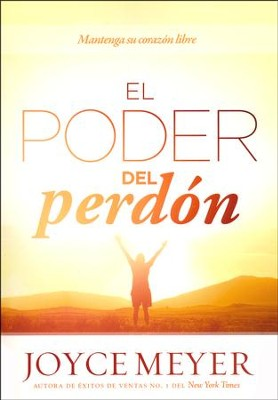 El Poder del Perdón  (The Power of Forgiveness)  -     By: Joyce Meyer