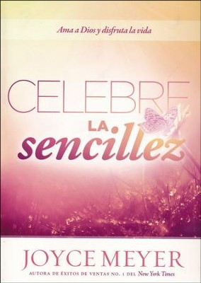 Celebre La Sencillez  (Celebration of Simplicity)  -     By: Joyce Meyer