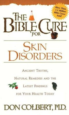 The Bible Cure for Skin Disorders   -     By: Don Colbert M.D.