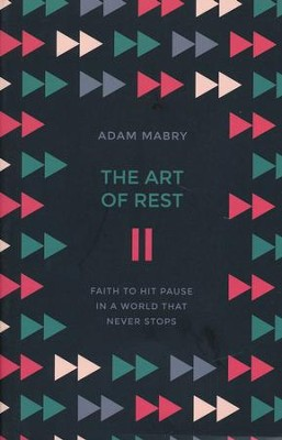 The Art of Rest  -     By: Adam Mabry