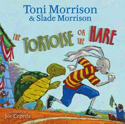 The Tortoise or the Hare  -     By: Toni Morrison, Slade Morrison
