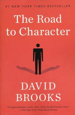 The Road to Character  -     By: David Brooks
