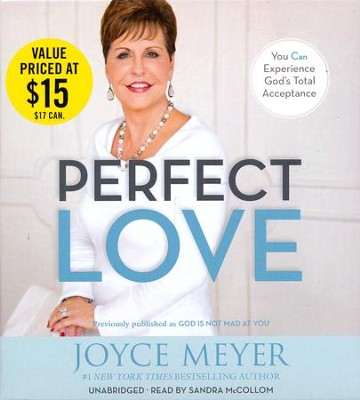 Perfect Love: You Can Experience God's Total Acceptance and Guilt-free Living, Unabridged Audio,7 CDs  -     By: Joyce Meyer