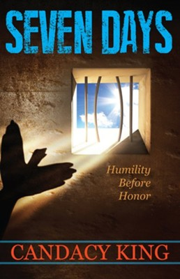 Seven Days: Humility Before Honor   -     By: Candacy King