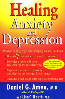 Healing Anxiety and Depression  -     By: Daniel G. Amen, Lisa C. Routh