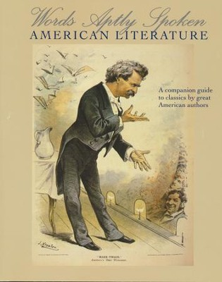 Words Aptly Spoken: American Literature: A companion guide to classics by great American authors  -
