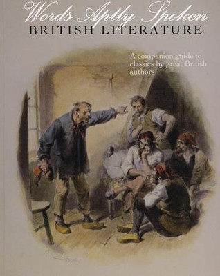 Words Aptly Spoken: British Literature: A companion guide to classics by great British authors  -